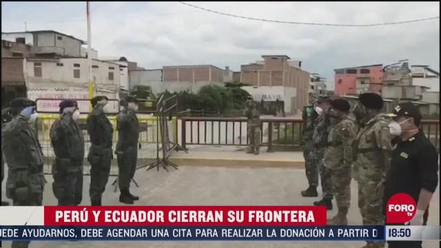 FOTO: peru y ecuador cierran sus fronteras por coronavirus