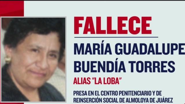 """FOTO: Muere """"La Loba"""", rea de Almoloya, por un paro respiratorio, el 24 de mayo de 2020"""