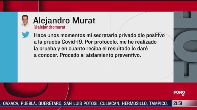 murat se realiza prueba de covid 19 tras positivo de su secretario particular