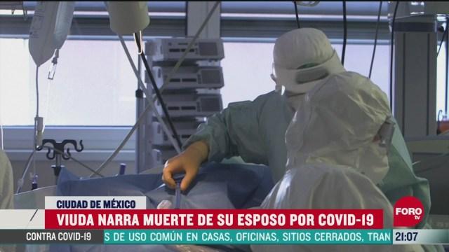 viuda narra la muerte de su esposo victima de coronavirus