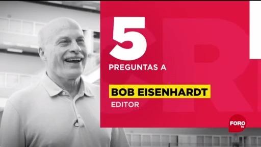 FOTO: 6 de junio 2020, cinco preguntas a bob eisenhardt