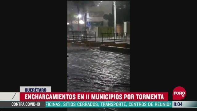 encharcamientos en 11 municipios por tormenta en queretaro