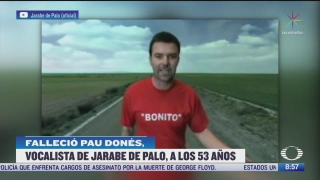 murio pau dones vocalista del grupo jarabe de palo