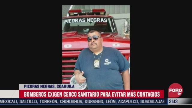 Bomberos de Coahuila exigen cerco sanitario tras la muerte de un compañero por covid 19