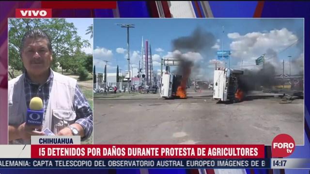 detienen a 15 personas por danos en protestas de agricultores en chihuahua