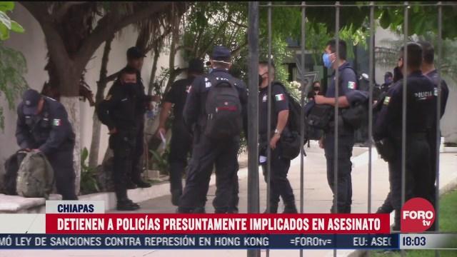 detienen a cinco policias implicados en homicidio de mando en chiapas