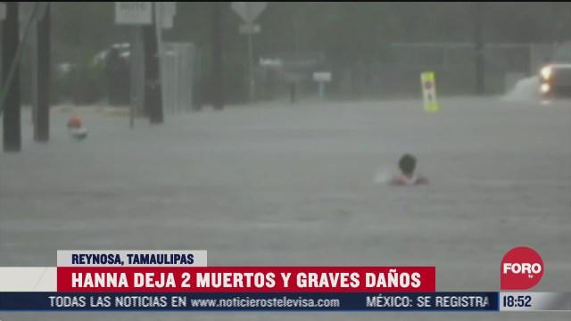 hanna deja dos muertos y severos danos en reynosa tamaulipas