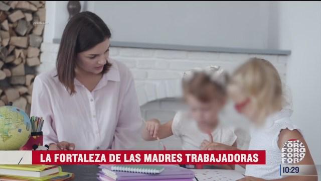 la fortaleza de las madres trabajadoras