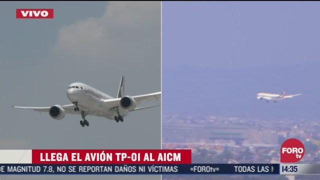 llega el avion presidencial tp 01 al aicm