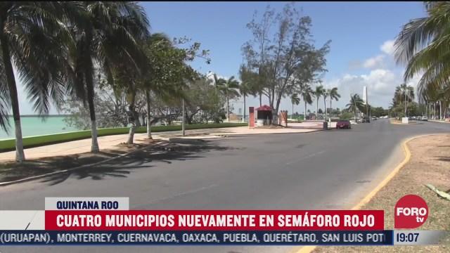 Quintana Roo puso a cuatro de sus municipios nuevamente en semáforo rojo tras relajar las medidas de sanidad