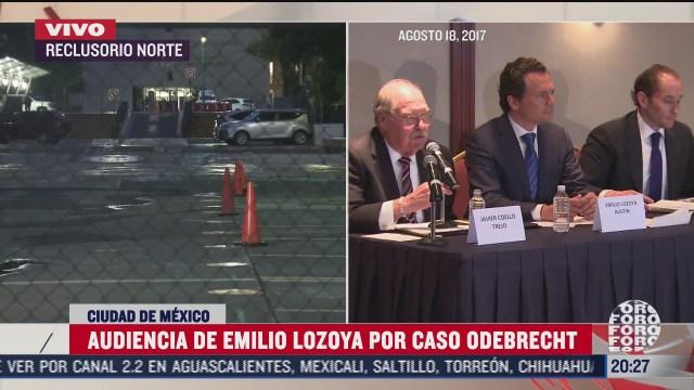 11 horas de la segunda audiencia de Emilio Lozoya por el caso odebrecht