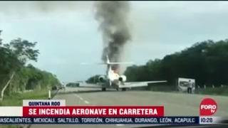 FOTO: 5 de julio 2020, se incendia aeronave en carretera de quintana roo