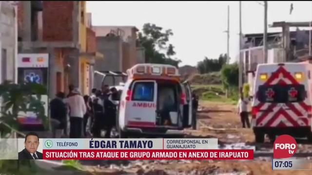 situacion tras ataque de grupo armado en anexo de irapuato