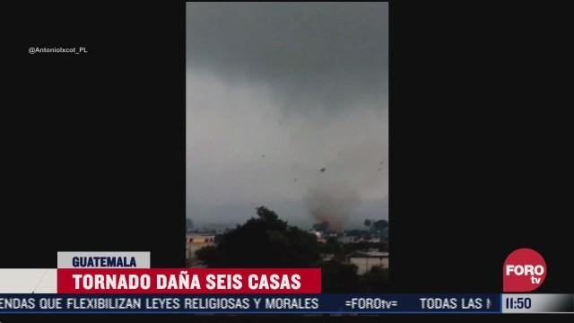 tornado dana seis casas en chimaltenango guatemala