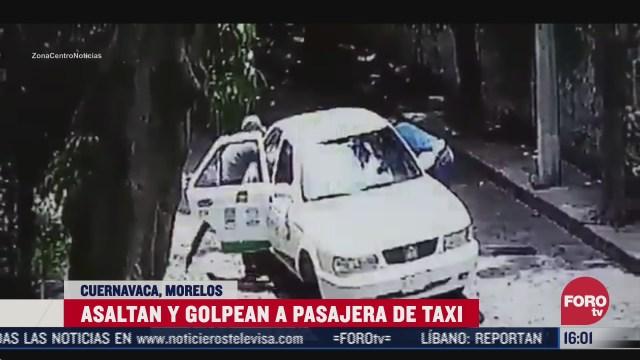 asaltan a mujer que viajaba en taxi en cuernavaca