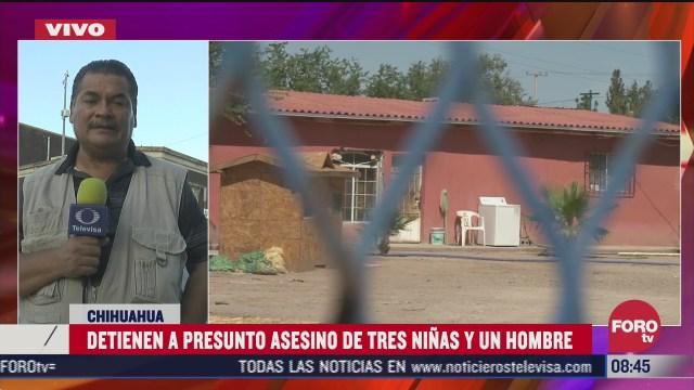 FOTO: 8 de agosto 2020, detienen a presunto asesino de tres ninas en chihuahua