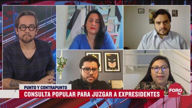 Morena promueve consulta para juzgar a expresidentes El análisis en Punto y Contrapunto