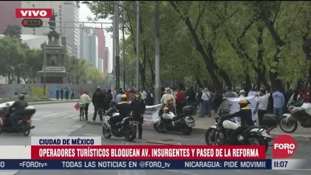 operadores turisticos bloquean insurgentes y reforma en la cdmx