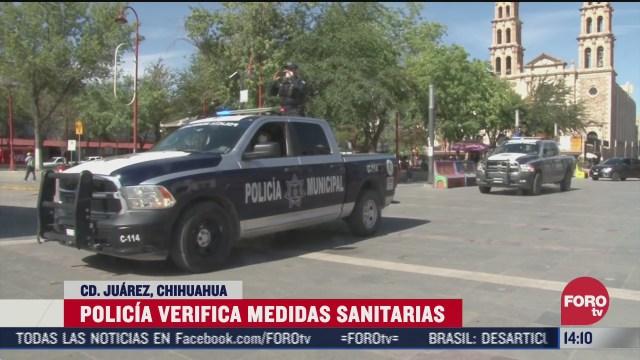 policia verifica medidas sanitarias en ciudad juarez chihuahua