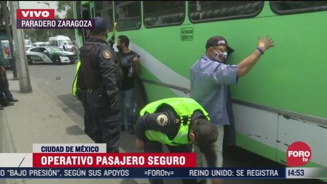 realizan operativo pasajero seguro en paradero zaragoza