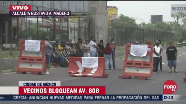 vecinos bloquean avenida 608 en la alcaldia gustavo a madero cdmx