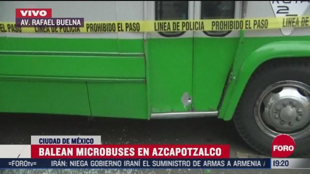 balean microbuses en la alcaldia azcapotzalco cdmx