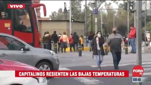 capitalinos resiente las bajas temperaturas en la cdmx