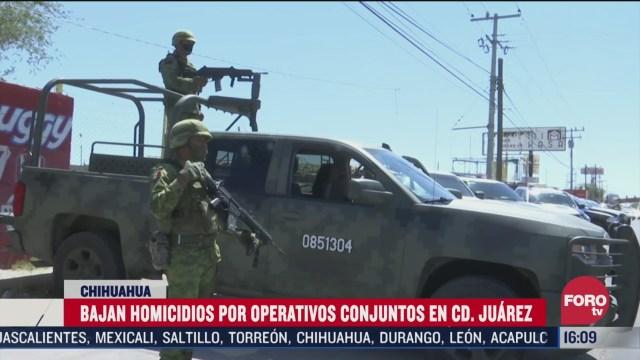 disminuyen homicidios por operativos conjuntos en chihuahua