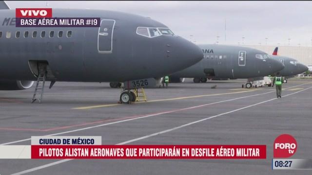 pilotos alistan detalles para desfile aereo militar