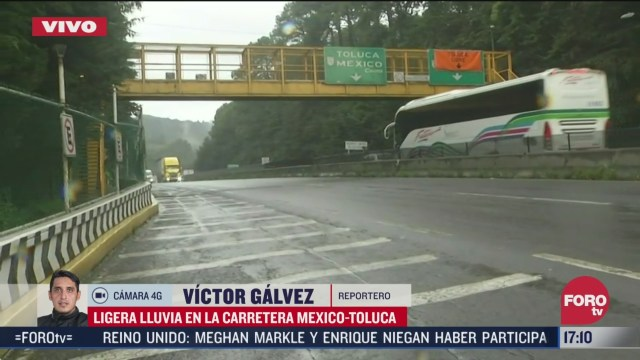reportan lluvia en la carretera mexico toluca