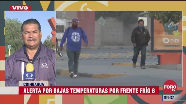 alerta en chihuahua por bajas temperaturas del frente frio