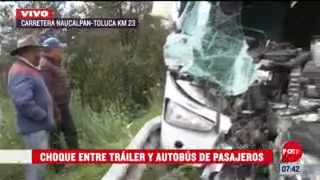choca trailer y autobus de pasajeros en carretera naucalpan toluca