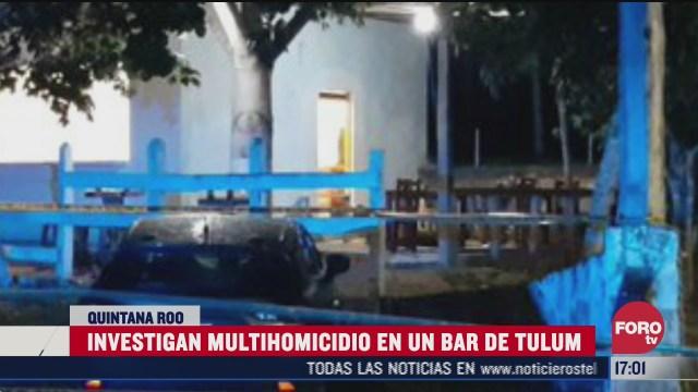 fiscalia de quintana roo investiga multihomicidio en bar de tulum