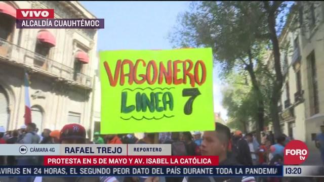 protestan vagoneros en calles del centro historico de cdmx