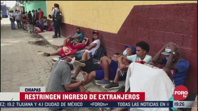 restringen ingreso de migrantes en chiapas