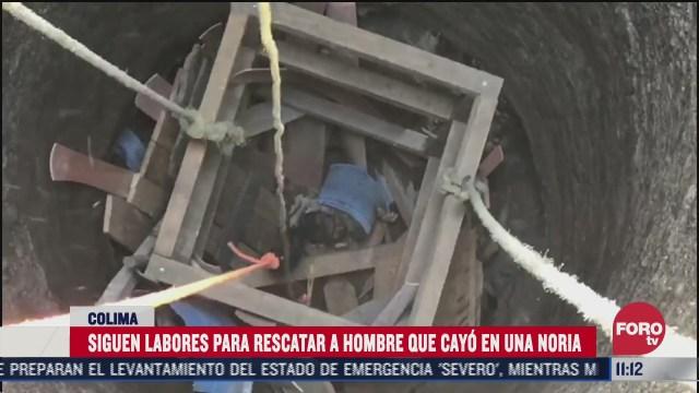 siguen trabajos para rescatar a hombre que cayo en una noria en colima