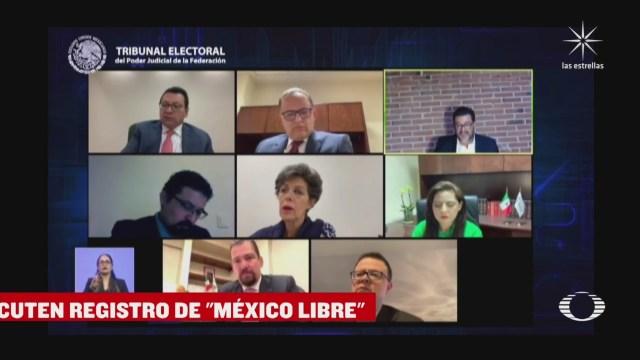 tribunal electoral aprueba proyecto de negar registro de mexico libre