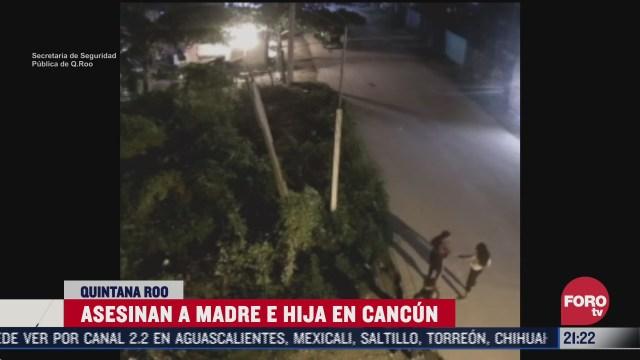 asesinan en su casa a madre e hija en quintana roo
