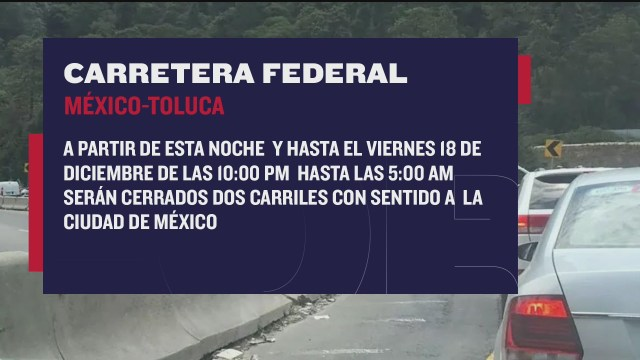 cerraran por las noches la carretera libre mexico toluca