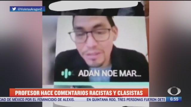 despiden a maestro de la unam tras comentarios racistas contra migrantes