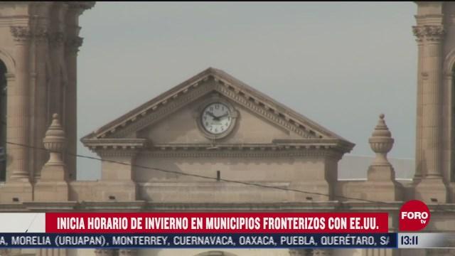 inicia horario de invierno en municipios fronterizos del norte de mexico