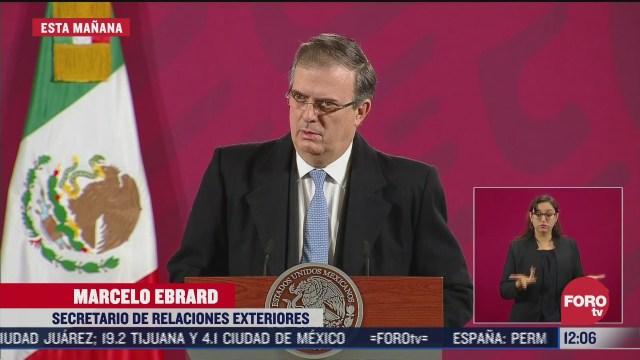 reitera ebrard que mexico defendio su dignidad en caso cienfuegos