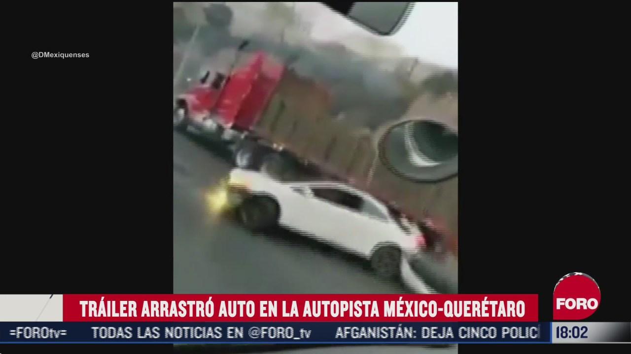 trailer arrastra vehiculo varios metros tras accidente en la mexico queretaro