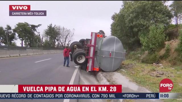 vuelca pipa de agua en carretera mexico toluca