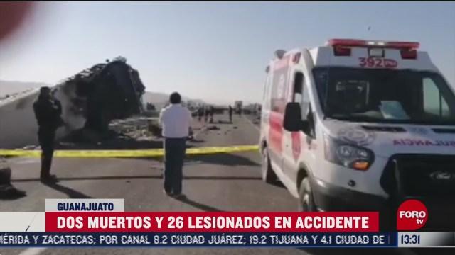 dos muertos y 26 lesionados en accidente en guanajuato