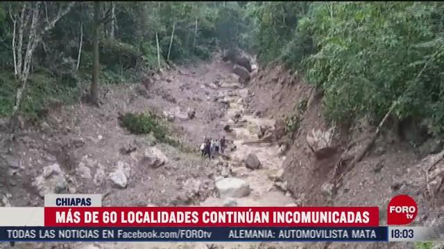 mas de 60 localidades de chiapas continuan incomunicadas tras lluvias