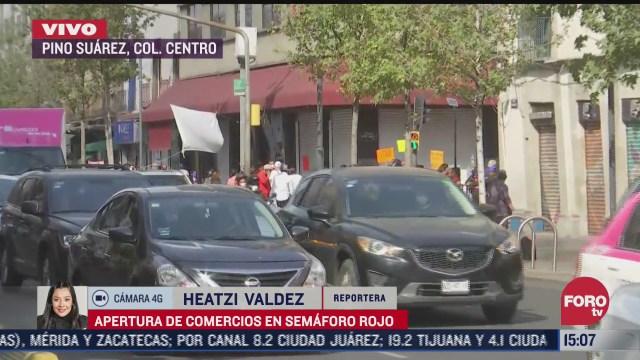 comercios del centro historico reabren pese a semaforo rojo por covid