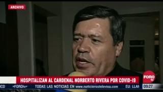 hospitalizan al cardenal norberto rivera carrera por covid
