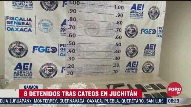 ocho detenidos y aseguramiento de droga en juchitan oaxaca