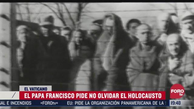 papa francisco pide no olvidar el holocausto